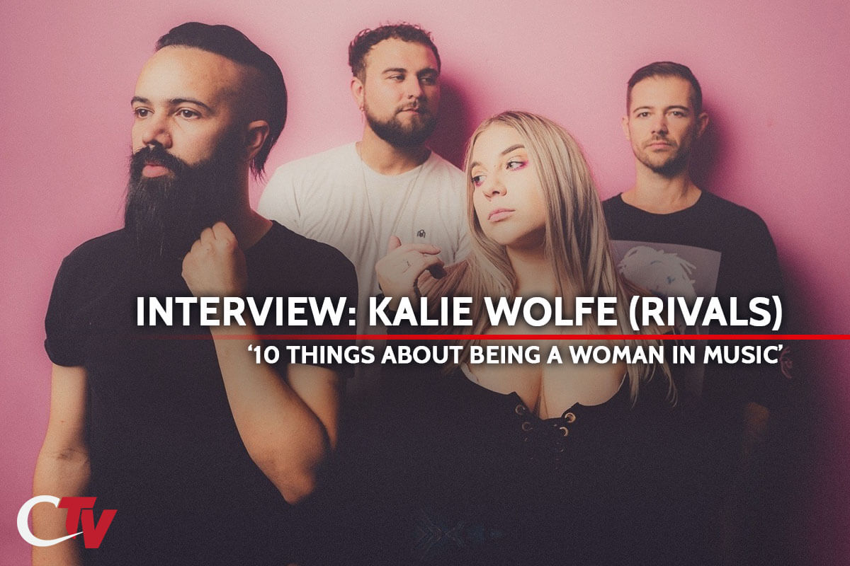 INTERVIEW: KALIE WOLFE OF RIVALS; '10 THINGS ABOUT BEING A WOMAN IN MUSIC'