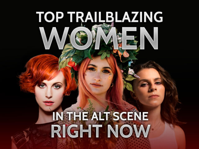 TOP TRAILBLAZING WOMEN IN THE ALT SCENE RIGHT NOW