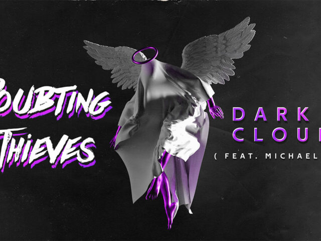 "DOUBTING THIEVES RELEASE ""DARK CLOUDS"" FEATURING MICHAEL BARR OF VOLUMES (TRACK ANALYSIS)"
