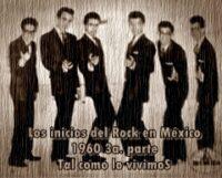 INICIOS DEL ROCK EN MÉXICO . . . Parte 3
