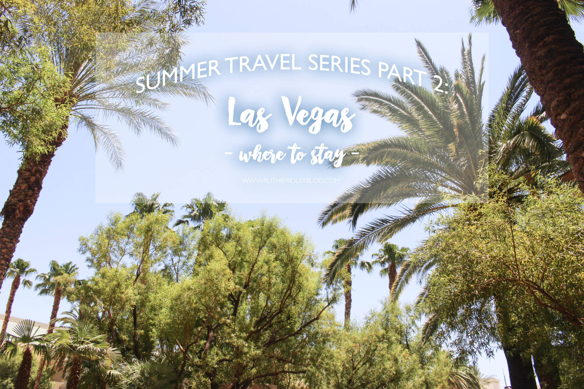 Summer Travel Series Part 2: All the details on the 2 hotels we stayed at during our trip Vegas last month!! Where you should stay and why!
