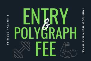 Entry + Polygraph Fee
