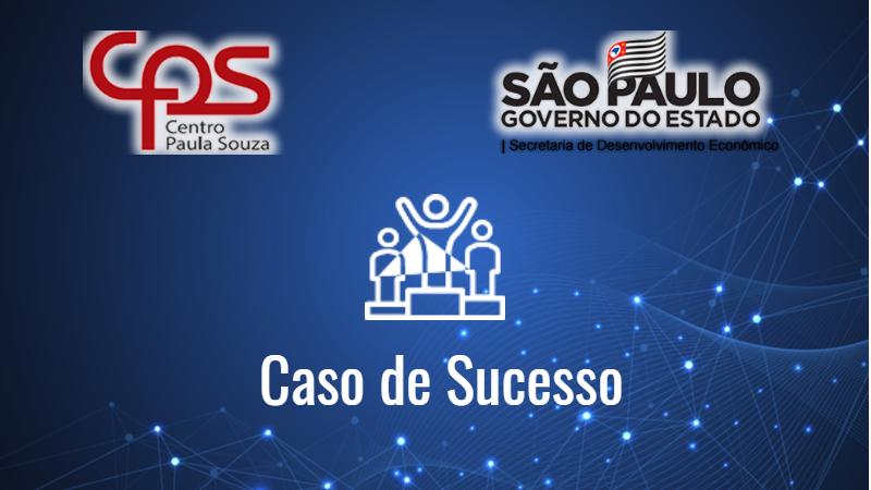 Centro Paula Souza — Como o Covid-19 acelerou a transformação digital na maior instituição pública de ensino técnico da América Latina