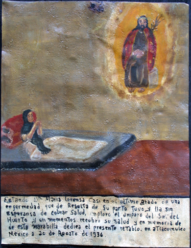 """Ex voto: """"Prayer To The Lord Of The Orchard After Difficult Childbirth"""" dated August 20, 1936 by anonymous Mexican artist  oil paint on tin with ink  10.75"""" x 8.25"""" $550  #11760"""