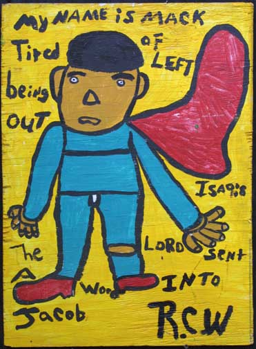 """""""My Name is Mark- Tired of Being Left Out"""" Isiah 9:8 dated 5-28-95 By Ruby Williams acrylic on wood 24"""" x 17.75"""" $200 #11701"""