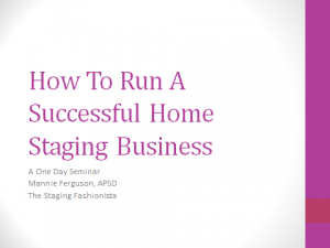 How To Run A Successful Home Staging Business Seminar