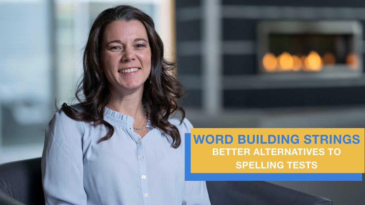 Word Building Strings   Better Alternatives to Weekly Spelling Tests