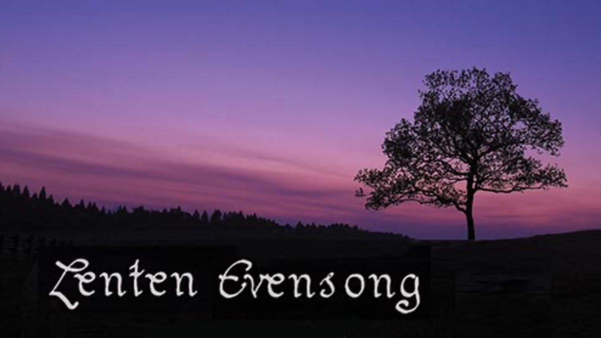 Evensong Lenten Series Wednesdays at 6:30 PM