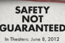 """Safety Not Guaranteed"" Review"