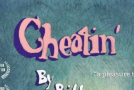 """""""Cheatin' """" Review"""