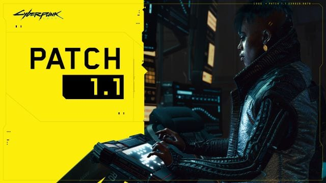Cyberpunk 2077 Patch 1.1