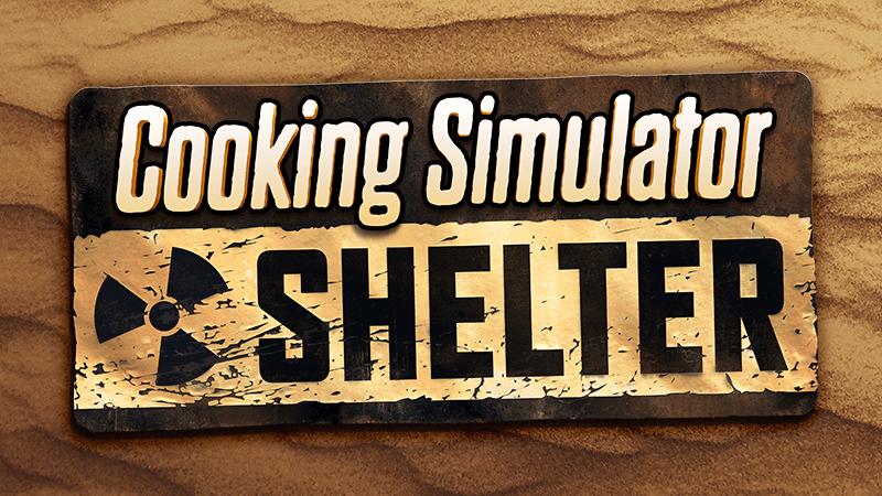 cooking simulator shelter