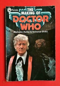 The Making of Dr. Who by Malcolm Hulke and Terrance Dicks (Piccolo Books 1972)