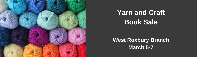 Yarn and Craft Book Sale, West Roxbury Branch, March 5-7