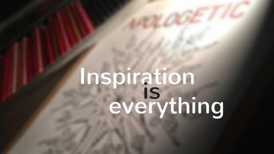 Inspiration is everything!
