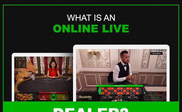 What is online live dealer?