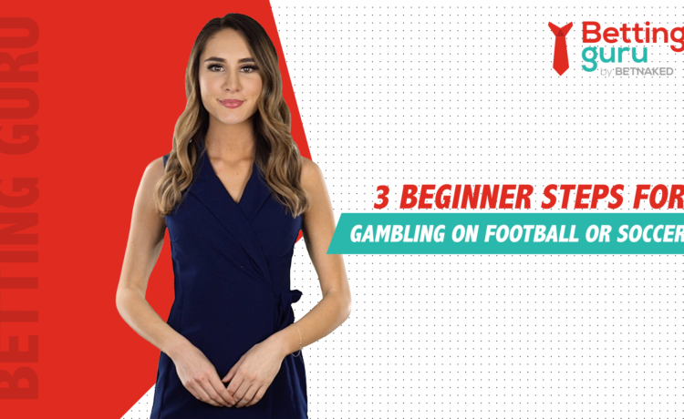 3 Beginner Steps For Gambling On Football or Soccer