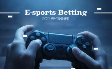 E-sports Betting For Beginner