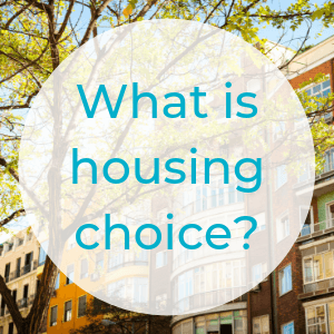 What is housing choice?