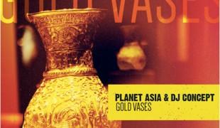 "Planet Asia & DJ Concept ""Gold Vases"""
