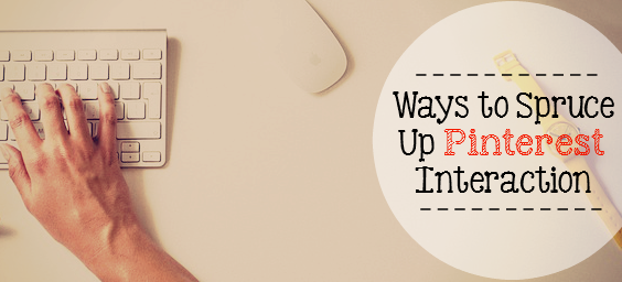 Ways to Spruce Up Pinterest Interaction: Would you like to gain more likes, comments and repins? Find out some easy ways how! - sixtimemommy.com