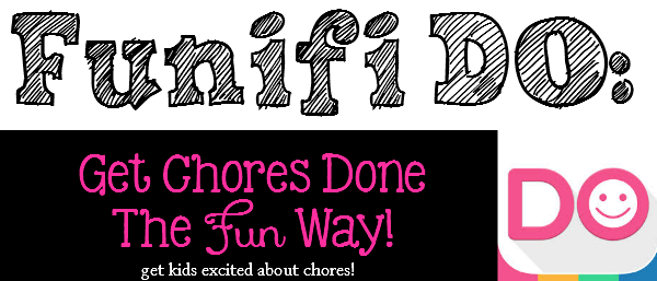funifiDO: get kids excited about doing chores! - sixtimemommy.com