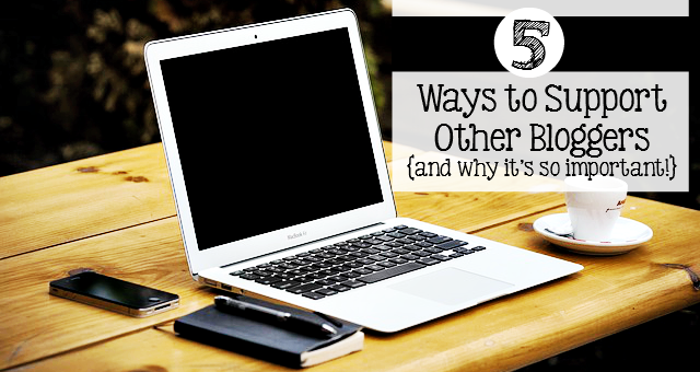 5 Ways to Support Other Bloggers {and why it's so important} Tips on how you can support other bloggers, and help grow your blog in the process! - sixtimemommy.com