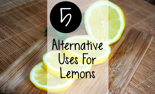 5 Alternative Uses for Lemons: Amazing uses for this sweet, and sour fruit! - sixtimemommy.com