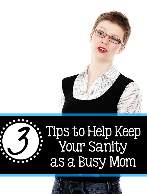 3 Tips to Help Keep Your Sanity as a Busy Mom: Busy? Stressed? Need a little guidance? Here are 3 tips I've learned over the years to help me keep my SANITY! - sixtimemommy.com