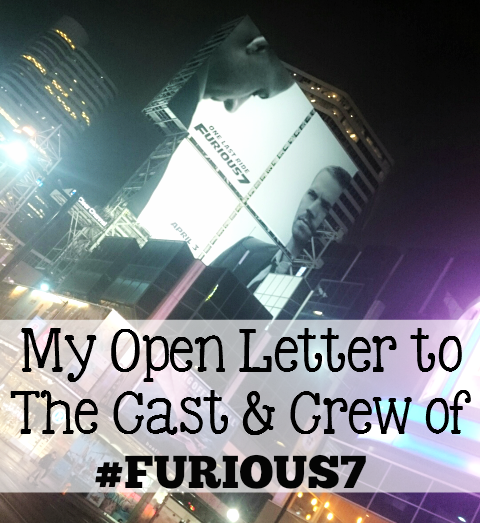 Open Letter to Cast & Crew of #Furious7 - THANK YOU. - sixtiemommy.com