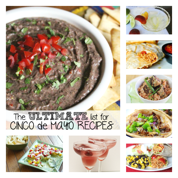 CINCO de MAYO - The Ultimate List for Cinco de Mayo Recipes all listed in ONE PLACE! - sixtiemommy.com