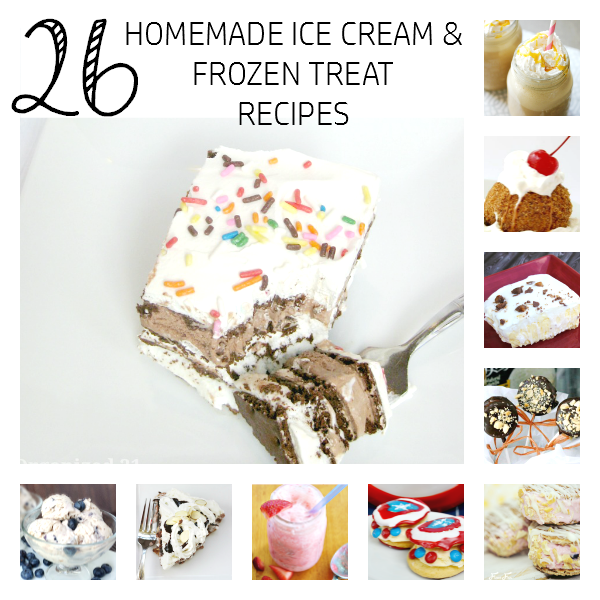 26 Homemade Ice Cream & Frozen Treat Recipes.. The BEST of the BEST! - sixtimemommy.com