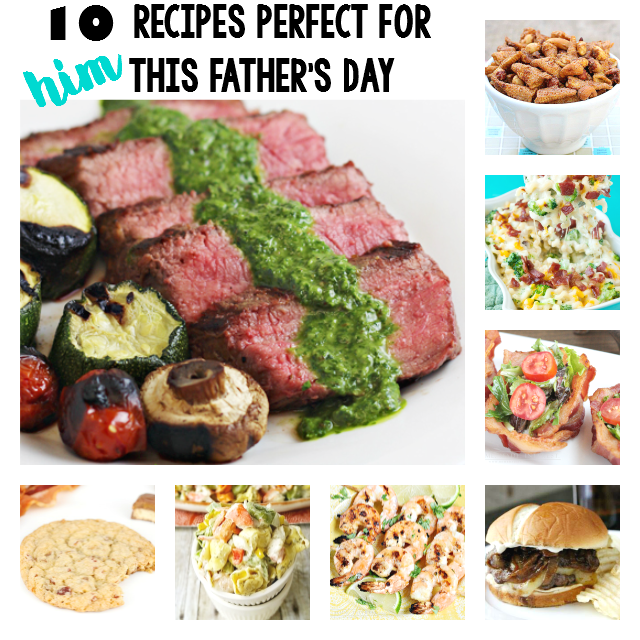 10 Recipes Perfect for HIM This Father's Day  + FREE Father's Day Printable