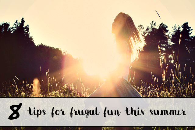 8 AMAZING tips for FRUGAL fun this summer! - sixtimemommy.com