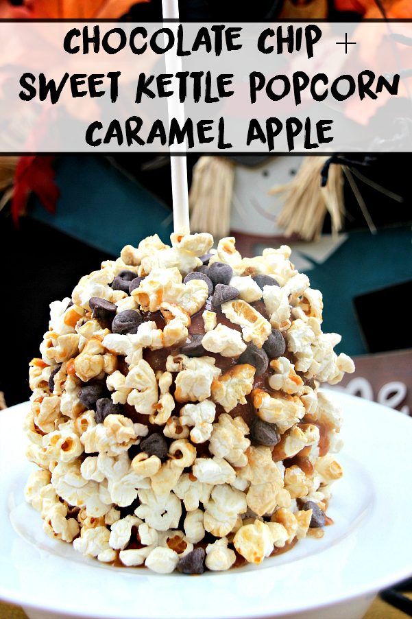 Chocolate Chip & Sweet Kettle Popcorn Caramel Apple Recipe - sixtimemommy.com