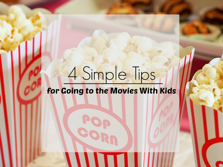 4 Simple Tips for Going to the Movies With Kids
