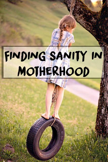 Finding Sanity in Motherhood