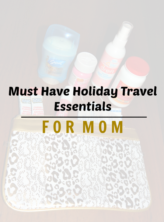 Must Have Holiday Travel Essentials for Mom