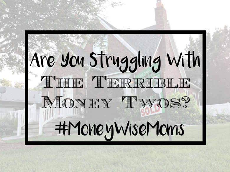 Are You Struggling With The Terrible Money Twos? #MoneyWiseMoms