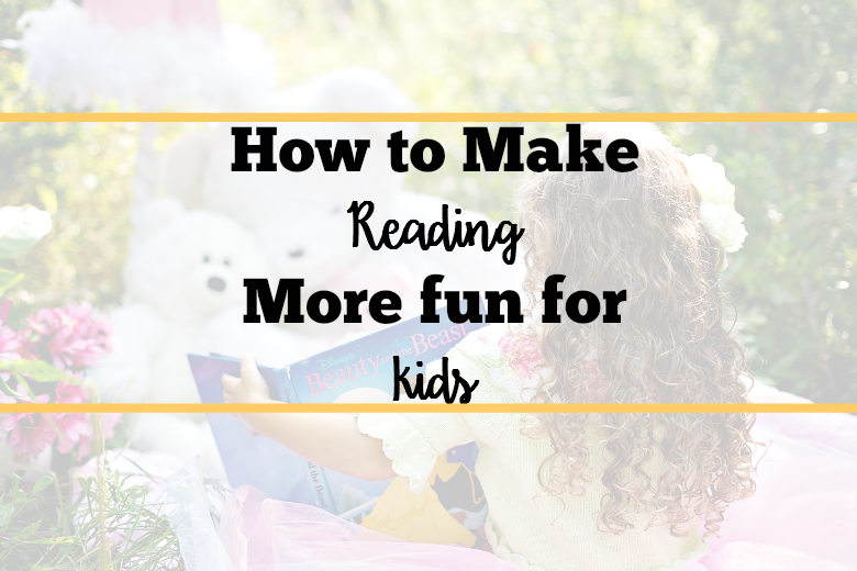 How to Make Reading More fun for kids