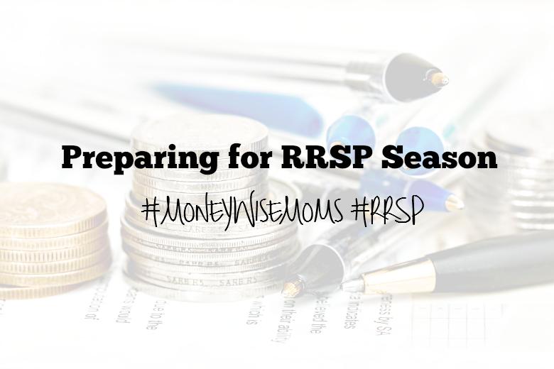 Preparing for RRSP Season #MoneyWiseMoms #RRSP