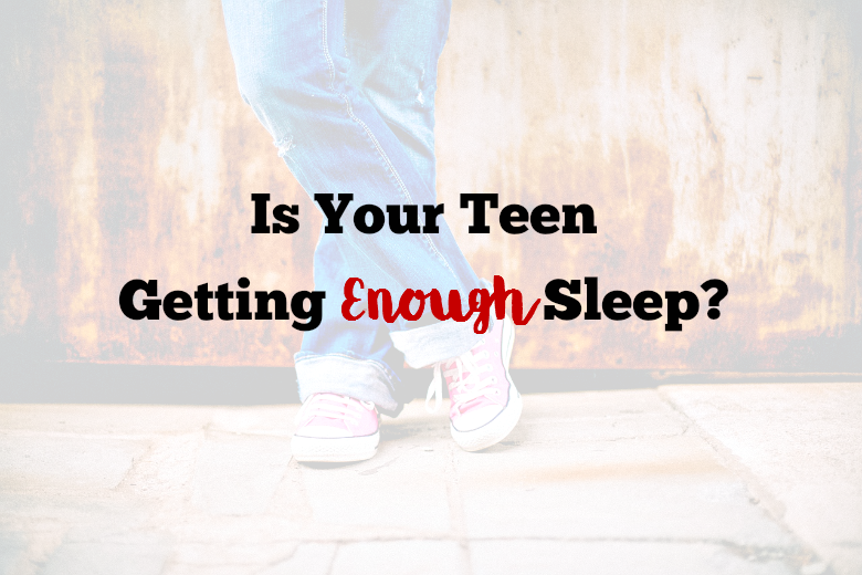 Is your teen getting enough sleep? You'd be surprised! - sixtimemomy.com