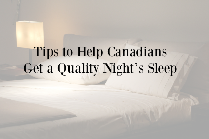 Tips to Help Canadians Get a Quality Night's Sleep