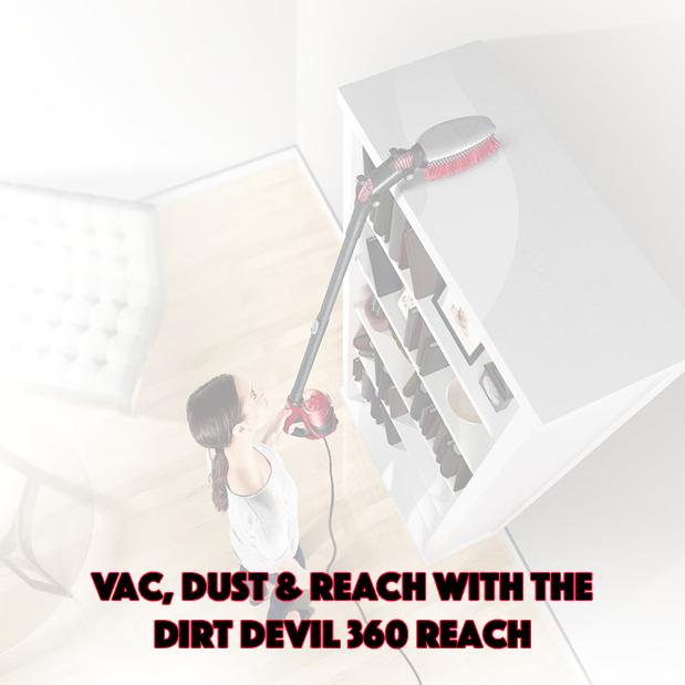 Vac, Dust & Reach With The Dirt Devil 360 Reach  #CleanTeam
