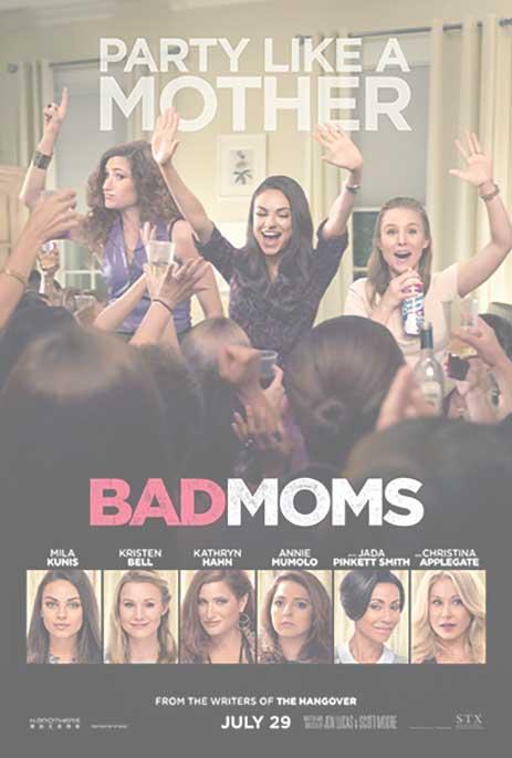 BAD MOMS – Hitting Theatres July 29th!