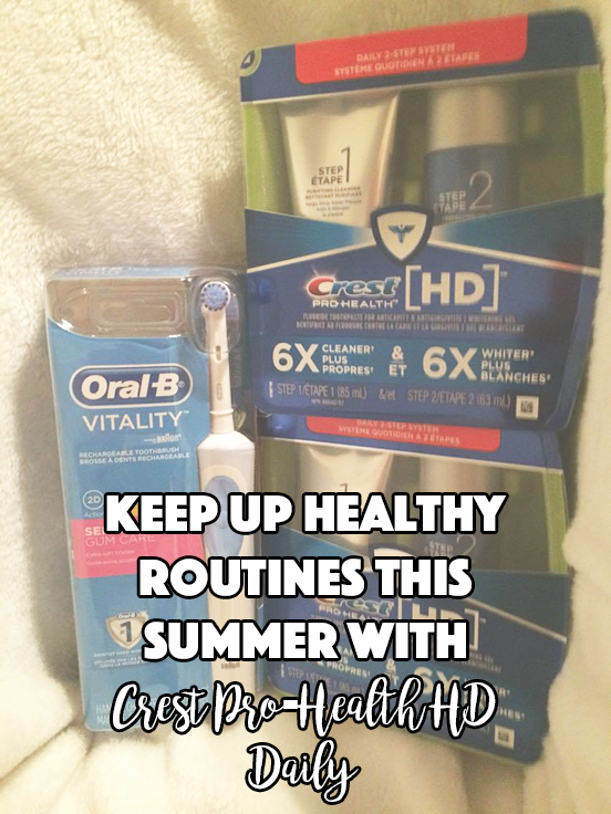 Keep Up Healthy Routines This Summer With Crest Pro-Health #HealthyRoutines