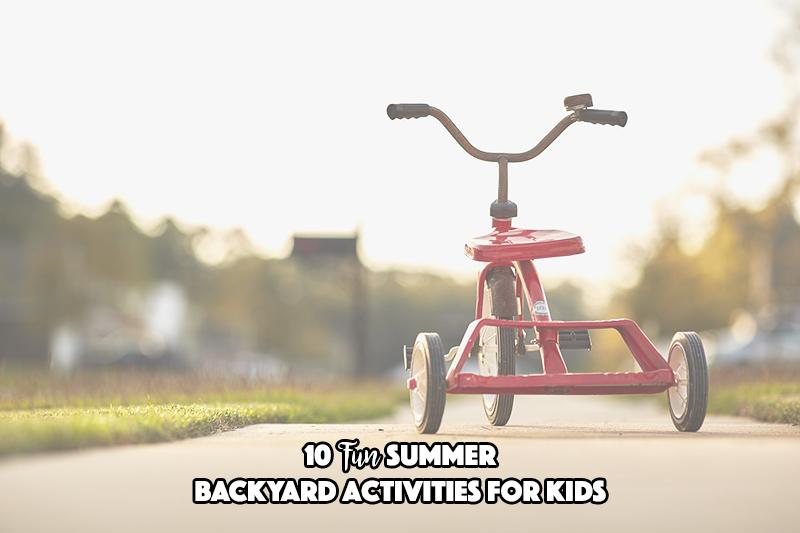 10 Fun Summer Backyard Activities for Kids