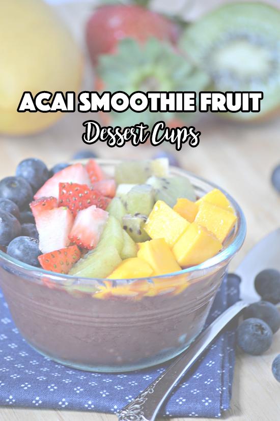Acai Smoothie Fruit Dessert Cups Recipe