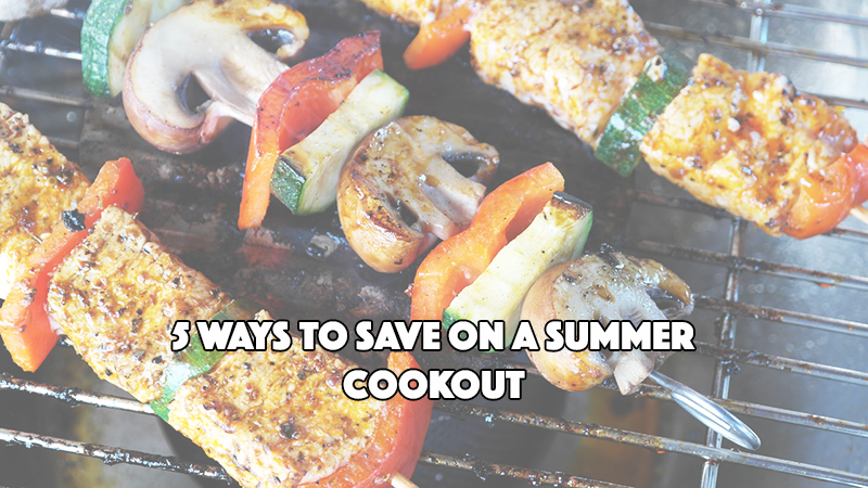 5 Ways to Save on a Summer Cookout