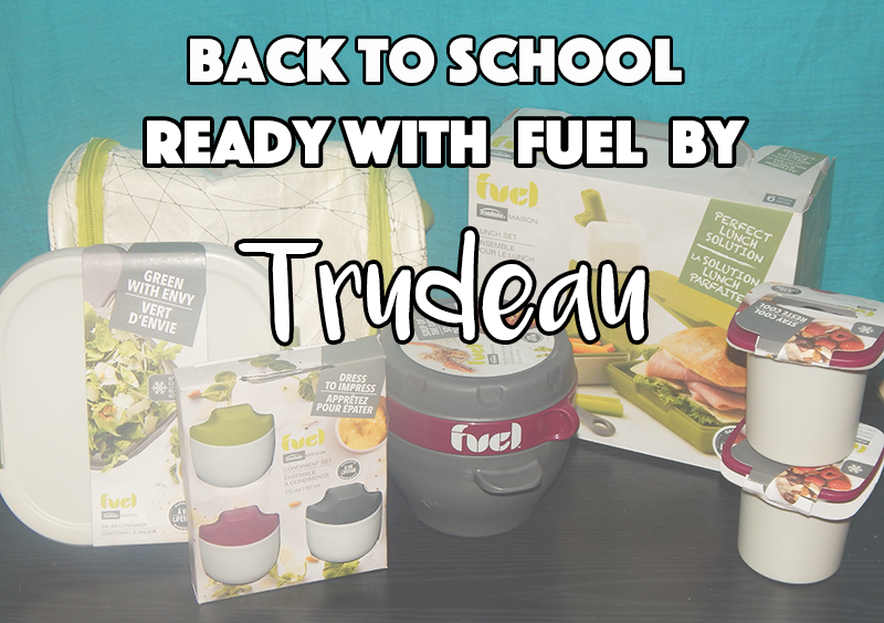 Back to School Lunch Ready with Fuel by Trudeau